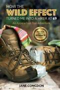 How The Wild Effect Turned Me Into A Hiker At 69 An Appalachian Tra - Very Good