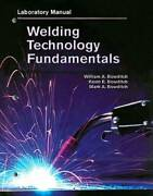 Welding Technology Fundamentals, Lab Manual - Paperback - Very Good