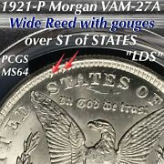 1921-p Morgan Vam-27a Wide Reed With Gouges Over St Of States Pcgs Ms64 Lds