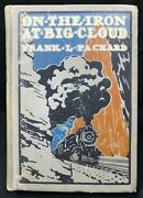 Frank L Packard / On The Iron At Big Cloud 1st Edition 1911