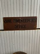 Vintage 1940s Mine Timekeepers Office Sign Gold Silver Copper Western Country