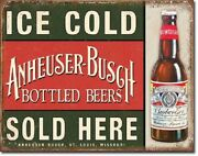 Ice Cold Anheuser Busch Budweiser Bottled Beers Sold Here Metal Sign 12.5x16