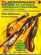 Flayderman's Guide To Antique American Firearms, And Their Values Flayderman,