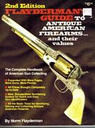 Flayderman's Guide To Antique American Firearms And Their Values Flayderman,