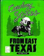 Cowboy Stories From East Texas - Hardcover By Lash, John D. - Good
