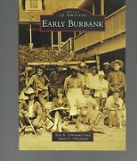 Early Burbank / Images Of America Series / Paperback California Local History