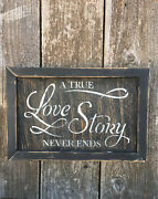 Farmhouse Country Wedding Decor A True Love Story Never Ends Rustic Wood Sign Hp