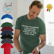 Im Multitaskin, I Can Listen, Ignor, Forget At The Same Time Male Adults T Shirt