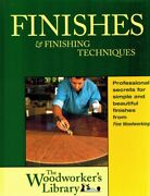 Finishes And Finishing Techniques Professional Secrets For Simple And Beautiful