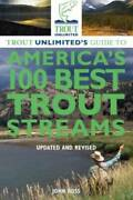 Trout Unlimitedand039s Guide To Americaand039s 100 Best Trout Streams Updated - Very Good