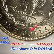 1921-p Morgan Vam-59a Dot Above O In Dollar Ngc Ms66 Finest And Only Listed Rare