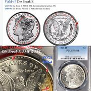 1921-d Morgan Vam-1p2 Die Break E Ame And Ate Pcgs Ms64 Finest Listed Toning