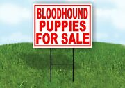 Bloodhound Puppies For Sale Red Yard Sign Road With Stand Lawn Sign