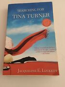 1st Edition Searching For Tina Turner A 2010 Novel By Jacqueline E. Luckette Eng