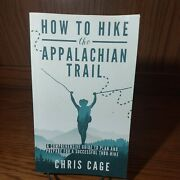 Chris Cage How To Hike The Appalachian Trail A How To Guide Step By Step A6