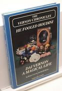 The Vernon Chronicles-4 He Fooled Houdini Dai Vernon A Magical Life-1st Ed Book