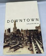 Downtown Its Rise And Fall, 1880-1950 By Robert M. Fogelson