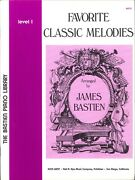 Bastien Favorite Classic Melodies Piano Songbook Level 1 Bach Beethoven Strauss