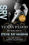 Texas Flood The Inside Story Of Stevie Ray Vaughan By Andy Aledort And Alan...