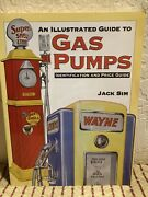 Illustrated Guide To Gas Pumps Jack Sim Petroliana Book Oil Vintage