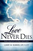 Love Never Dies - Paperback By Barber Lpc-s Ct Larry M. - Good