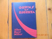 Very Scarce Gowns By Roberta-alice Duer Millerand03933 Grosset Dunlapand03934 4thprinting