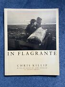 In Flagrante Photography By Chris Killip First Edition Softback 1988 John Berger