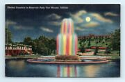 Postcard In Fort Wayne Electric Fountain In Reservoir Park Linen Night View D10