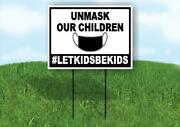 Unmask Our Children Letkidsbekids Yard Sign With Stand Lawn Sign