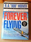 Forever Flying By R.a. Bob Hoover / Signed, Inscribed 1st Print Hb