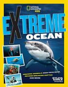 Extreme Ocean Amazing Animals, High-tech Gear, Record-breaking Dept - Very Good