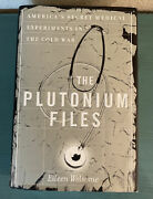The Plutonium Files America's Secret Medical Experiments In The Cold War