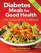 Diabetes Meals For Good Health Includes Complete Meal Plans And 100 Recipes - K