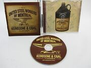 Cd Autographed By Band - United Steel Workers Of Montreal - Kerosene And Coal