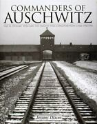 Book - Commanders Of Auschwitz The Ss Officers Who Ran The Camp 1940 - 1945