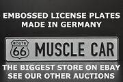 Route 66 Muscle Car Euro European License Plate Embossed Alu Ready Text