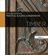 Practical Building Conservation Timber, Hardcover By English Heritage Staff...