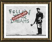 Follow Your Dreams Cancelled By Banksy   Framed Canvas   Wall Art Artwork Hd