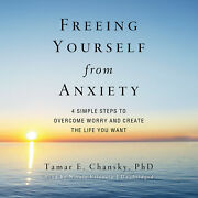 Freeing Yourself From Anxiety By Tamar E. Chansky 2012 Unabridged Cd 97814551214
