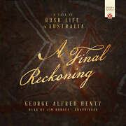 A Final Reckoning By George Alfred Henty 2018 Unabridged Cd 9781504772129