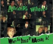 Abrasive Wheels - When The Punks Go Marching In Deluxe Edition [cd]