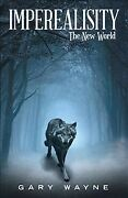 Imperealisity The New World, Paperback By Wayne, Gary, Brand New, Free Ship...