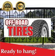 Off Road Tires Banner Vinyl / Mesh Banner Sign Flag Many Sizes Usa Auto Repair
