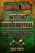 Off The Grid Survival Beginners Grid Down Survival Tips Tricks And Long Te...