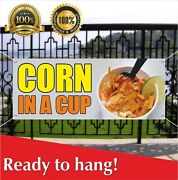 Corn In A Cup Banner Vinyl / Mesh Banner Sign Flag Many Sizes Carnival Fair Food