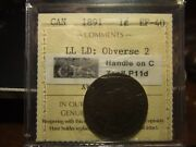 Canada One Cent 1891 Observe 2 Handle On C Iccs Ef-40