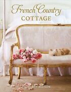 French Country Cottage, Hardcover By Allison, Courtney, Like New Used, Free S...