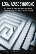 Legal Abuse Syndrome 8 Steps For Avoiding The Traumatic Stress Caused By Th...