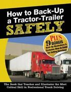 How To Back-up A Tractor-trailer Safely Like New Used Free Shipping In The Us