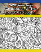 Wwe Wrestlingand039s Greatest Of All Time Coloring Book Paperback By Mega Media D...